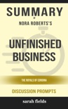 Unfinished Business: The Royals of Cordina by Nora Roberts (Discussion Prompts) book summary, reviews and downlod