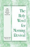 The Holy Word for Morning Revival - Vital Factors for the Recovery of the Church Life book summary, reviews and download