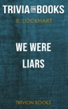 We Were Liars by E. Lockhart (Trivia-On-Books) book summary, reviews and downlod