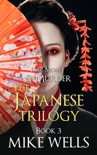 The Japanese Trilogy, Book 3 book summary, reviews and download
