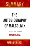 The Autobiography of Malcolm X: As Told To Alex Haley by Malcolm X: Summary by Fireside Reads book summary, reviews and downlod