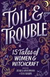 Toil & Trouble book summary, reviews and download