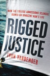 Rigged Justice book summary, reviews and download
