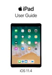 iPad User Guide for iOS 11.4 book summary, reviews and download