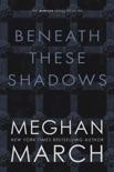 Beneath These Shadows book summary, reviews and downlod