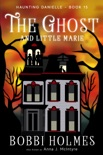 The Ghost and Little Marie book summary, reviews and download