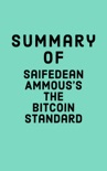 Summary of Saifedean Ammous's The Bitcoin Standard book summary, reviews and downlod