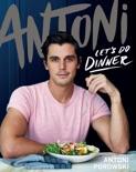 Antoni: Let's Do Dinner e-book