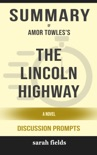 The Lincoln Highway: A Novel by Amor Towles (Discussion Prompts) book summary, reviews and downlod