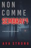 Non come sembrava (Un thriller dell'Agente FBI Ilse Beck—Libro 2) book summary, reviews and downlod