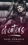 Cheaters: A Dark Romance Anthology