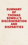 Summary of Thomas Sowell's Discrimination and Disparities book summary, reviews and downlod