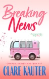 Breaking News book summary, reviews and downlod