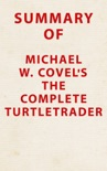 Summary of Michael W. Covel's The Complete TurtleTrader book summary, reviews and downlod