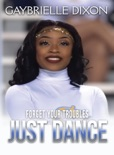 Forget Your Trouble Just Dance book summary, reviews and download