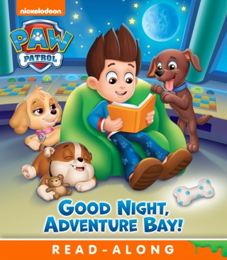 Goodnight, Adventure Bay! (PAW Patrol) (Enhanced Edition) by Viacom International Inc. book summary, reviews and downlod