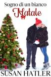 Sogno di un bianco Natale book summary, reviews and downlod