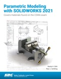 Parametric Modeling with SOLIDWORKS 2021 book summary, reviews and download