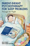 Parent-Infant Psychotherapy for Sleep Problems book summary, reviews and downlod