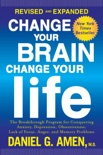 Change Your Brain, Change Your Life (Revised and Expanded) book summary, reviews and download