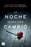 La noche en que todo cambió book summary, reviews and downlod