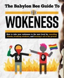 The Babylon Bee Guide to Wokeness e-book