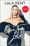 Give Them Lala book summary, reviews and download
