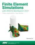 Finite Element Simulations with ANSYS Workbench 2021 book summary, reviews and download