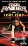 Lara Croft Tomb Raider: The Lost Cult book summary, reviews and download