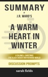 A Warm Heart in Winter: A Caldwell Christmas (The Black Dagger Brotherhood World) by J.R. Ward (Discusion Prompts) book summary, reviews and downlod