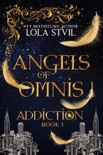 Angels Of Omnis: Addiction e-book