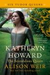 Katheryn Howard, The Scandalous Queen book summary, reviews and downlod