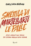 Smettila di martellarti le palle book summary, reviews and downlod