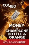 Combo Money in Champagne Bottle & Orange book summary, reviews and downlod