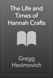 The Life and Times of Hannah Crafts book summary, reviews and downlod
