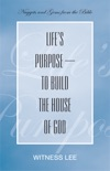 Life's Purpose—to Build the House of God book summary, reviews and download