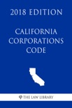 California Corporations Code (2018 Edition) book summary, reviews and downlod