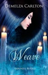 Weave: Rapunzel Retold book summary, reviews and downlod