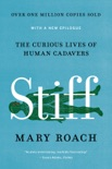 Stiff: The Curious Lives of Human Cadavers book summary, reviews and download