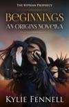 Beginnings: The Kyprian Prophecy – An Origins Novella e-book