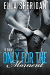 Only for the Moment book summary, reviews and downlod