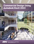 Commercial Design Using Autodesk Revit 2022 book summary, reviews and download