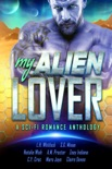 My Alien Lover: A Sci-Fi Romance Anthology book summary, reviews and downlod
