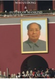 Mao Zedong & Future of Mankind book summary, reviews and download