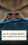 The Complete Fiction of H. P. Lovecraft book summary, reviews and download