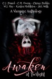 Awaken at Twilight (A Vampire Anthology) book summary, reviews and downlod