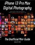 iPhone 13 Pro Max Digital Photography book summary, reviews and download