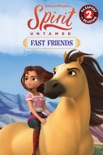 Spirit Untamed: Fast Friends book summary, reviews and download