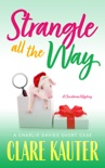 Strangle All the Way book summary, reviews and downlod