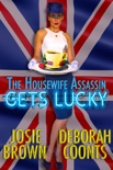 The Housewife Assassin Gets Lucky book summary, reviews and download